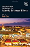 Handbook of Research on Islamic Business Ethics