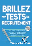 Brillez aux tests de recrutement