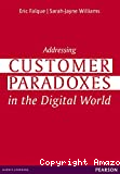 Adressing customer paradoxes in the digital Adressing customer