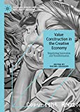 Value construction in the creative economy