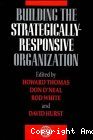 Building the strategically-responsive organization