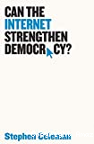 Can the internet strengthen democracy?